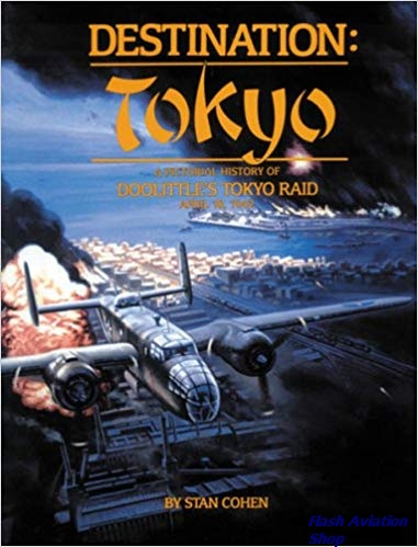 Image not found :Destination Tokyo - a Pictorial History of Doolittle's Raid