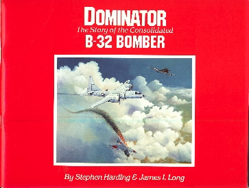 Image not found :Dominator, Story of the Consolidated B-32 Bomber