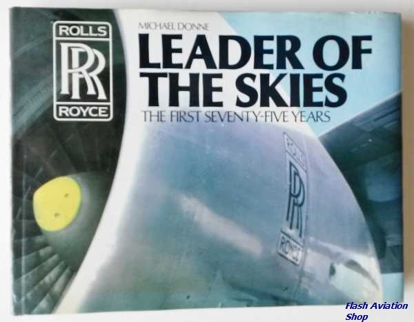Image not found :Leader of the Skies (the first seventy-five years Rolls Royce)