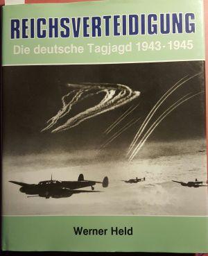 Image not found :Reichsverteidigung, Die Deutsche Tagjagd 1943-1945
