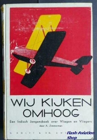 Image not found :Wij kijken omhoog, Een Indisch Jongensboek over Vliegen e Vliegers
