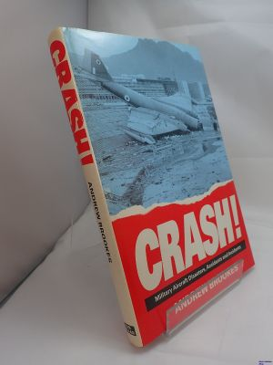 Image not found :Crash!, Military Aircraft Disasters, Accidents & Incidents