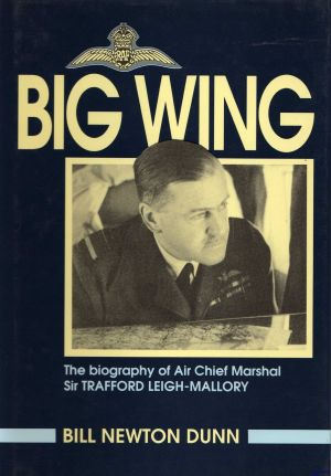 Image not found :Big Wing, Biography of Air Chief Marshal Sir Trafford Leigh-Mallor