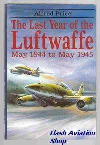 Image not found :Last Year of the Luftwaffe, May 1944 to May 1945 (A&AP, sbk)