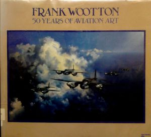 Image not found :Frank Wootton, 50 Years of Aviation Art