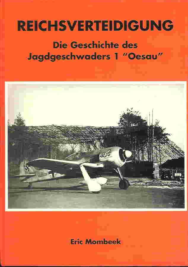 Image not found :Reichsverteidigung, die Geschichte des Jagdgeschwaders 1 'Oesau'