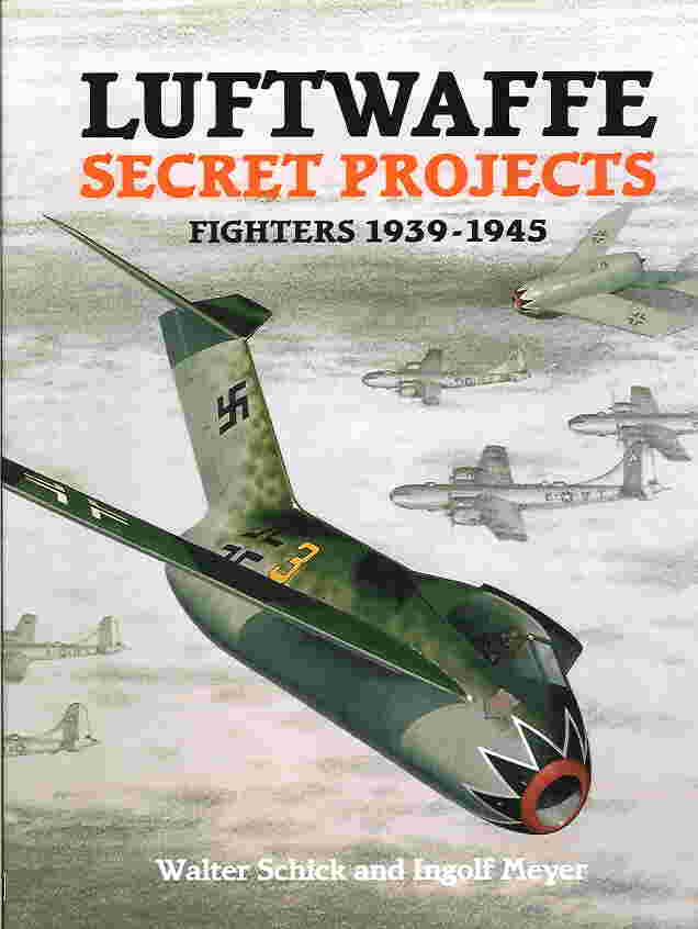 Image not found :Luftwaffe Secret Projects: Fighters 1939-45
