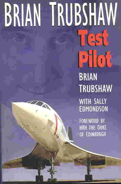 Image not found :Brian Trubshaw, Test Pilot (signed copy)
