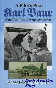 Image not found :Pilot's Pilot: Karl Bauer, Chief Messerschmitt Pilot