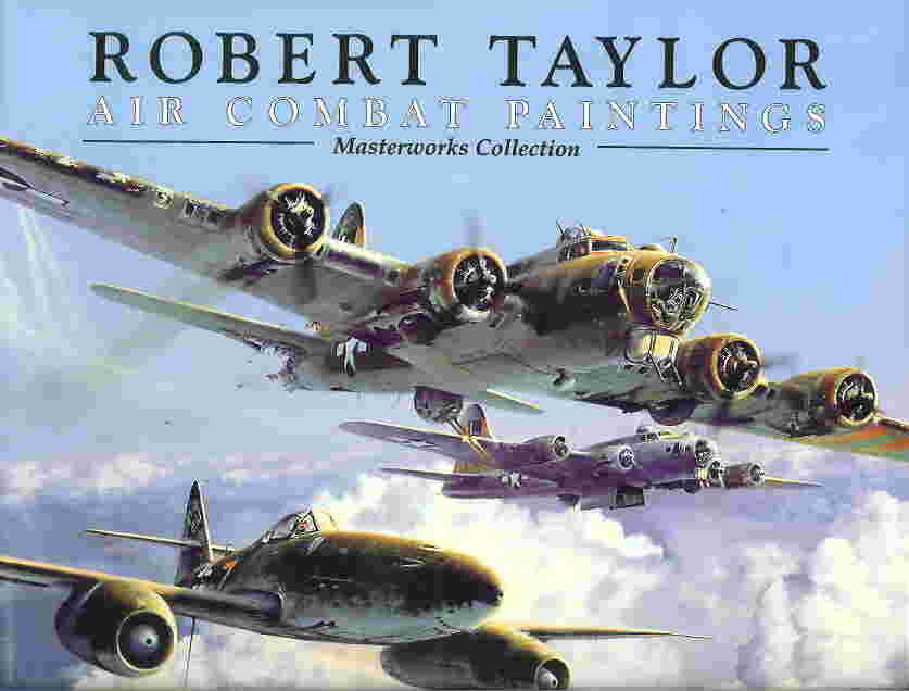 Image not found :Air Combat Paintings Robert Taylor - Masterworks Collection