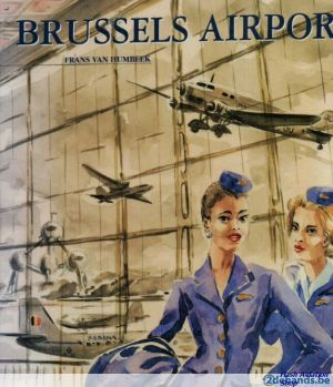 Image not found :Brussels Airport, the History of Haren, Melsbroek and Zaventum