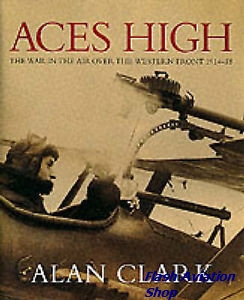 Image not found :Aces High, the War in the Air over the Western Front 1914-18