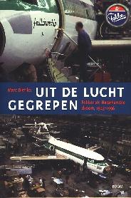 Image not found :Uit de Lucht Gegrepen; Fokker als Nederlandse Droom 1945-96