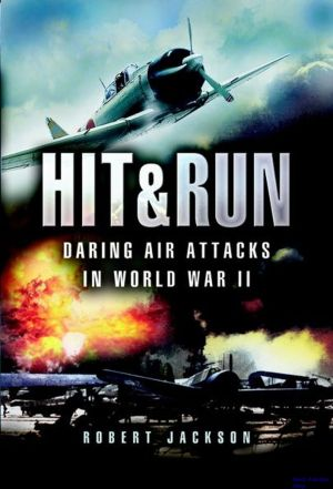 Image not found :Hit & Run, Daring Air Attacks in World War II