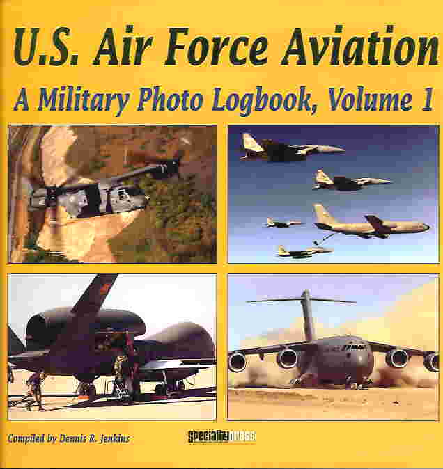 Image not found :US Air Force Aviation, a Military Photo Logbook, Volume 1