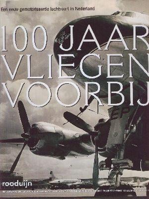 Image not found :100 Jaar Vliegen Voorbij, Een Eeuw gemotoriseerde Luchtvaart in Ne
