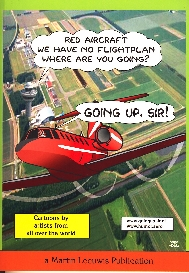 Image not found :Red Aircraft, We have no flightplan, Where are you Going ? Up Sir!
