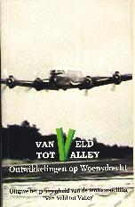 Image not found :Van Veld tot Valley, Ontwikkelingen op Woensdrecht