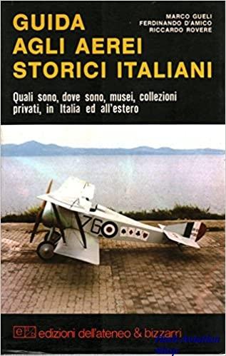 Image not found :Guida Agli Aerei Storici Italiani, Quali sono, dove sono, musei