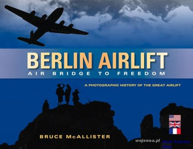 Image not found :Berlin Airlift: Air Bridge to Freedom, a Photographic History
