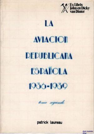 Image not found :Aviacion Republicana Espanola 1936 - 1939 tome Segundo