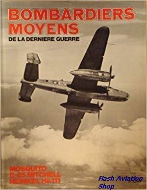 Image not found :Bombardiers Moyens de la Derniere Guerre : Mosquito, B-25, He.111