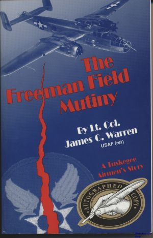 Image not found :Freeman Field Mutiny, the (dedicated and signed by Author)