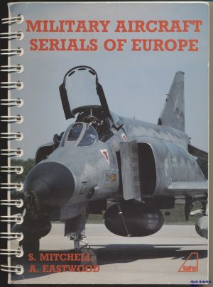 Image not found :Military Aircraft Serials of Europe (1990, spiral)
