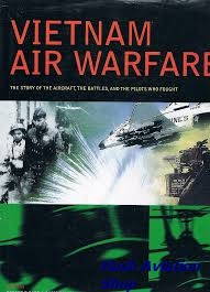 Image not found :Vietnam Air Warfare, the Story of the Aircraft, Battles and Pilots
