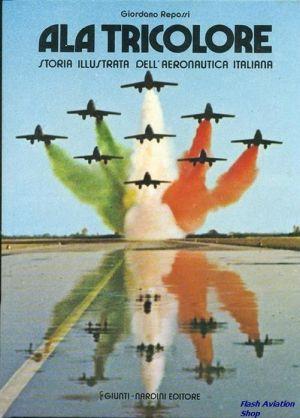 Image not found :Ala Tricolori, Storia illustrata dell Aeronautica Italiana