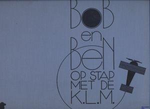 Image not found :Bob en Ben op de stap met de KLM (geen stofomslag)