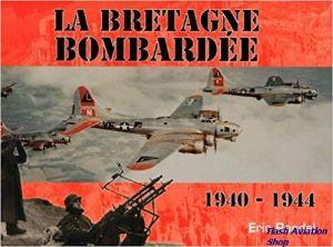 Image not found :Bretagne Bombardee 1940-1944, La