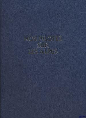 Image not found :Nos Pilotes sur les Alpes, 70 Ans d'Aviation Militaire Suisse (nd)