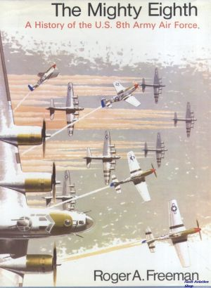 Image not found :Mighty Eighth, a History of the US 8th Army Air Force (MBS)