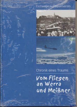 Image not found :Chronik eines Traums, vom Fliegen an Werra und Meissner