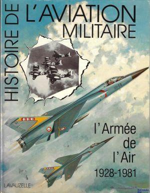 Image not found :Histoire de l'Aviation Militaire, l'Armee de l'Air 1928 - 1981