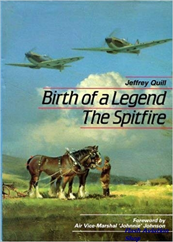 Image not found :Birth of a Legend: the Spitfire (Wuiller Press)