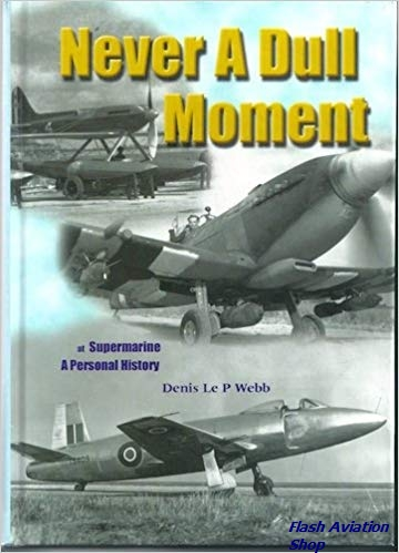 Image not found :Never a Dull Moment, at Supermarine, A Personal History