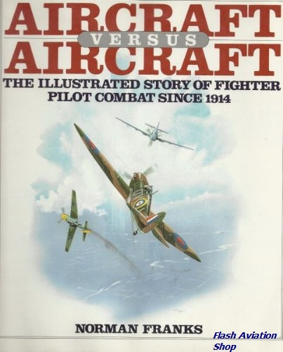 Image not found :Aircraft versus Aircraft: the Illustrated Story of Fighter.. (Guil