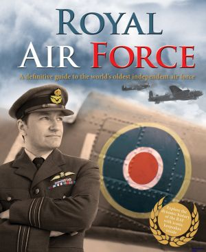 Image not found :Royal Air Force, a Definitive Guide to the World's Oldest Indep.