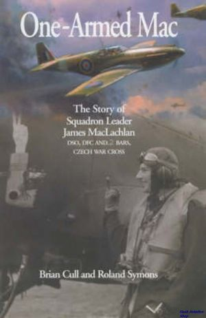 Image not found :One-armed Mac, the Story of Squadron Leader James MacLachlan