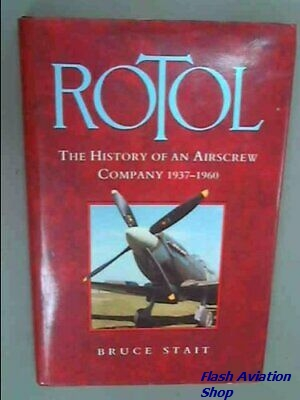 Image not found :Rotol, the Story of an Airscrew Company 1937-1960 (Signed !)