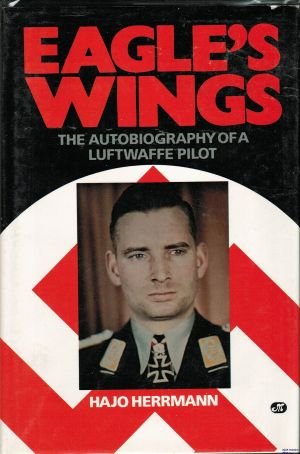 Image not found :Eagle's Wings, the Autobiography of a Luftwaffe Pilot (Guild)