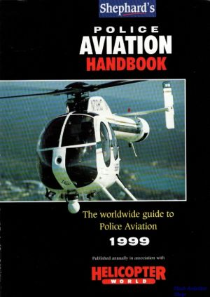 Image not found :Police Aviation Handbook, the Worldwide Guide to Police Avn 1999