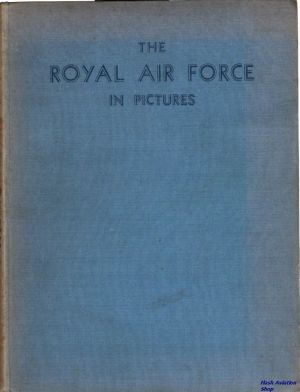 Image not found :Royal Air Force in Pictures (1943 no dustjacked, fourth edition)