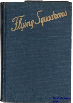 Image not found :Flying Squadrons, a Graphic History of U.S. Army Air Forces (nd)