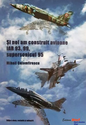 Image not found :Si noi am Construit Avioane IAR 93, 99, Supersonicul 95