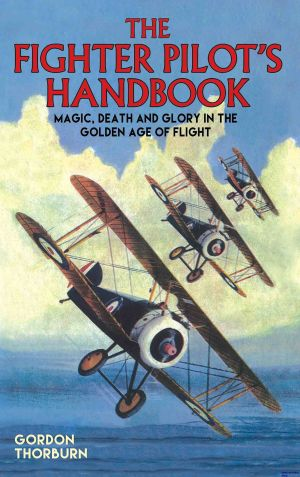 Image not found :Fighter Pilot's Handbook, Magic, Death and Glory in the Golden Age