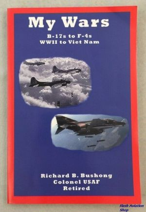 Image not found :My Wars, B-17's to F-4's WWII to Viet Nam (signed !!)