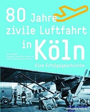 Image not found :80 Jahre Zivile Luftfahrt in Koln; Eine Erfolgsgeschichte